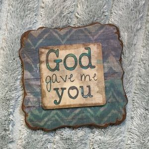 Other - God Gave Me You Sign